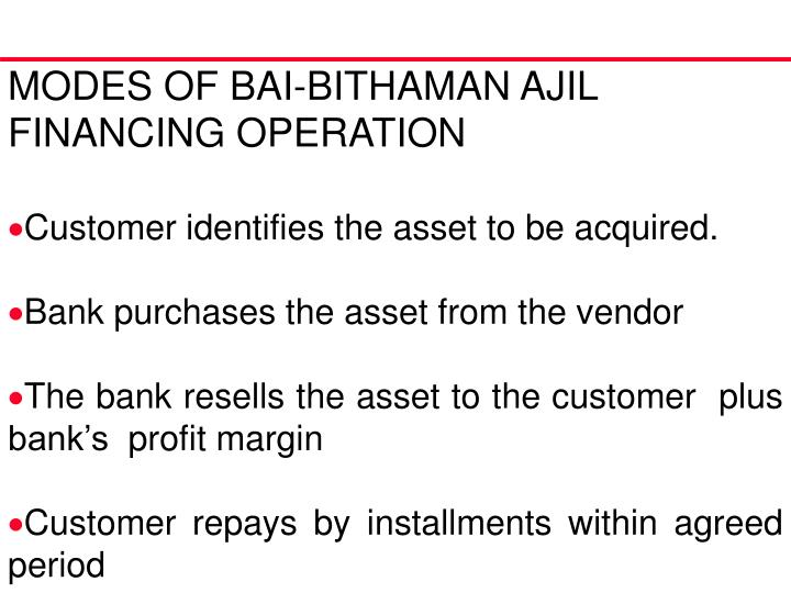 MODES OF BAI-BITHAMAN AJIL FINANCING OPERATION