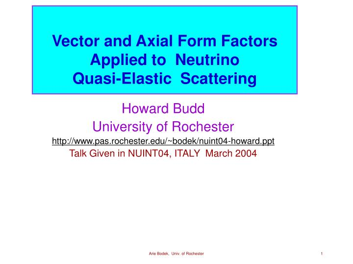 Vector and Axial Form Factors Applied to  Neutrino                                                       Quasi-Elastic  Scattering