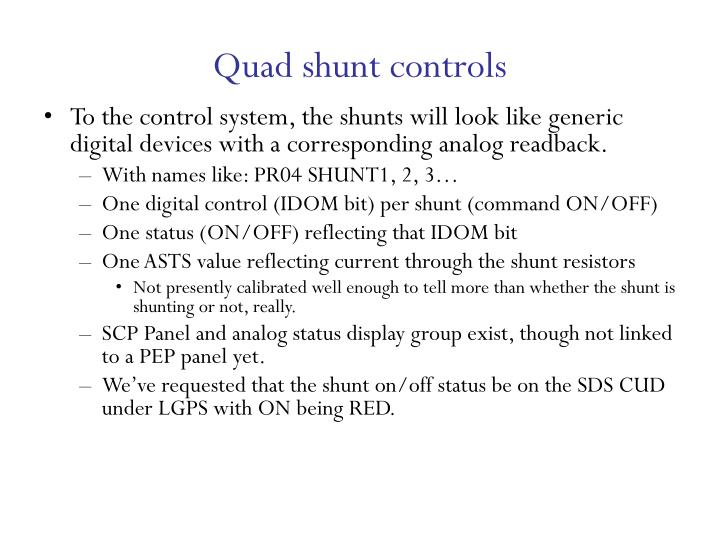 Quad shunt controls
