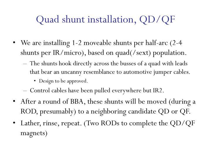 Quad shunt installation, QD/QF