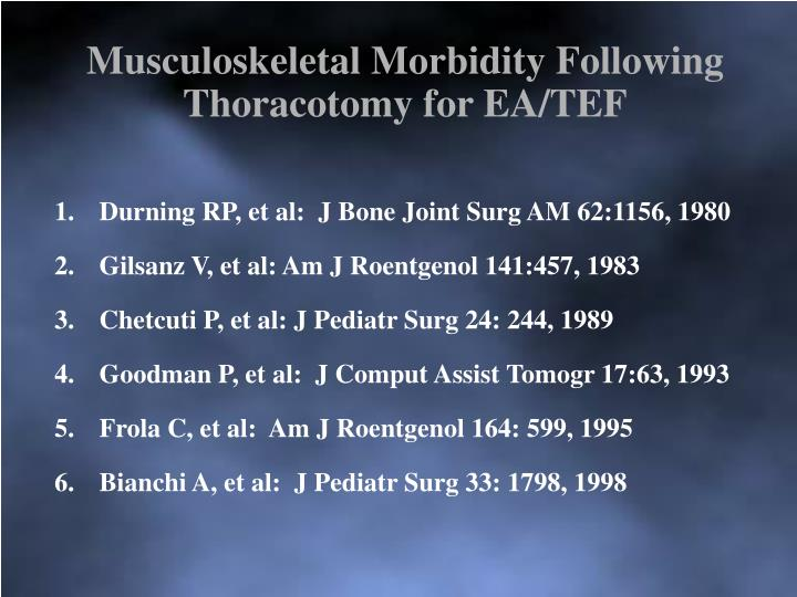 Musculoskeletal Morbidity Following Thoracotomy for EA/TEF
