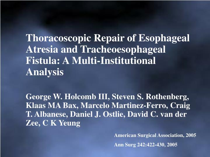 Thoracoscopic Repair of Esophageal Atresia and Tracheoesophageal Fistula: A Multi-Institutional Analysis