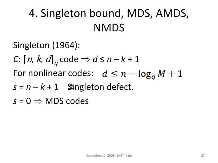 4. Singleton bound, MDS, AMDS, NMDS