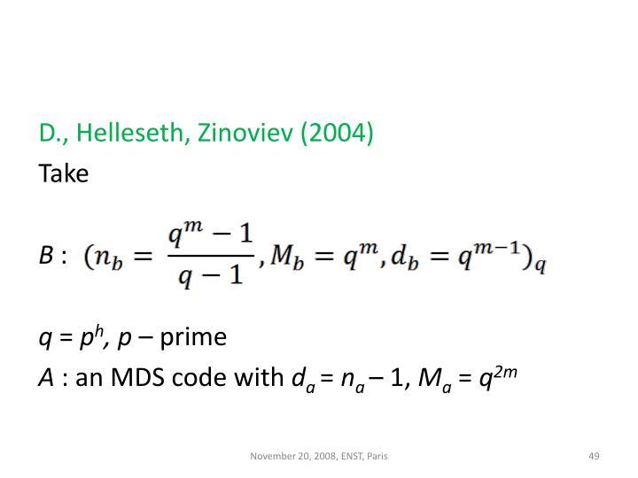 D., Helleseth, Zinoviev (2004)