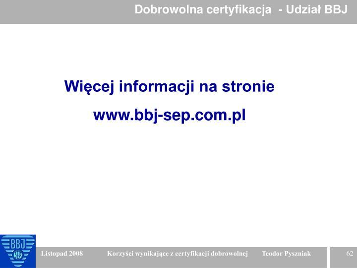 Dobrowolna certyfikacja  - Udział BBJ