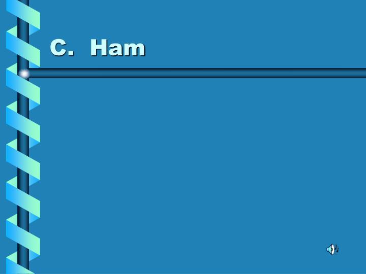 C.  Ham