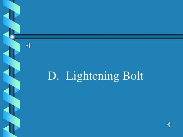 D.Lightening Bolt