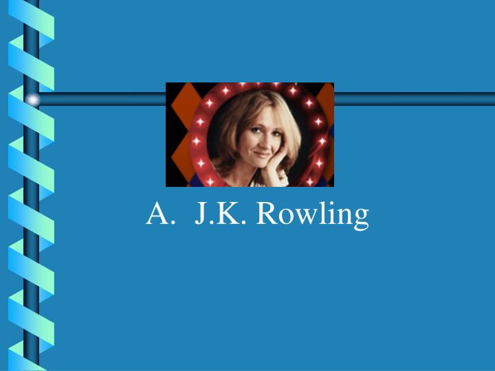 A.J.K. Rowling