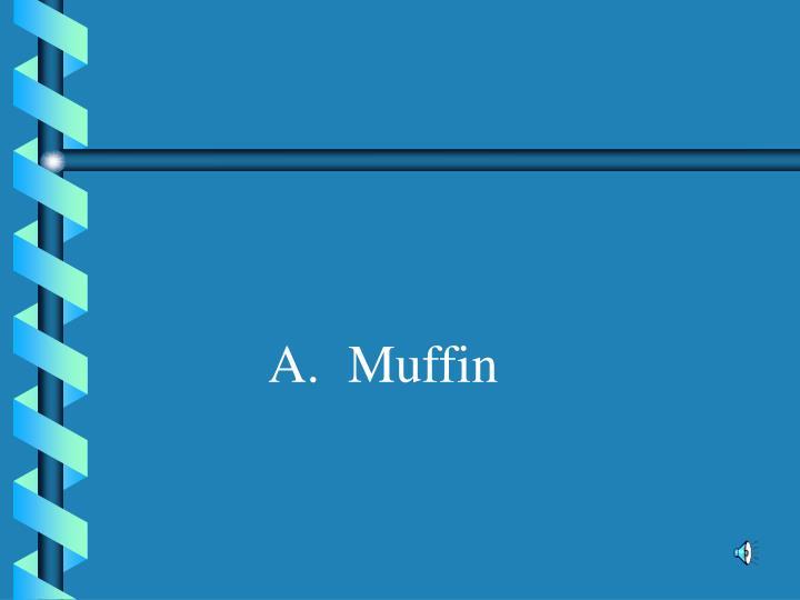 A.Muffin