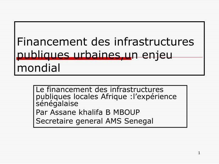 financement des infrastructures publiques urbaines un enjeu mondial