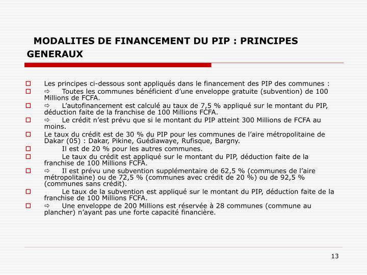 MODALITES DE FINANCEMENT DU PIP: PRINCIPES GENERAUX
