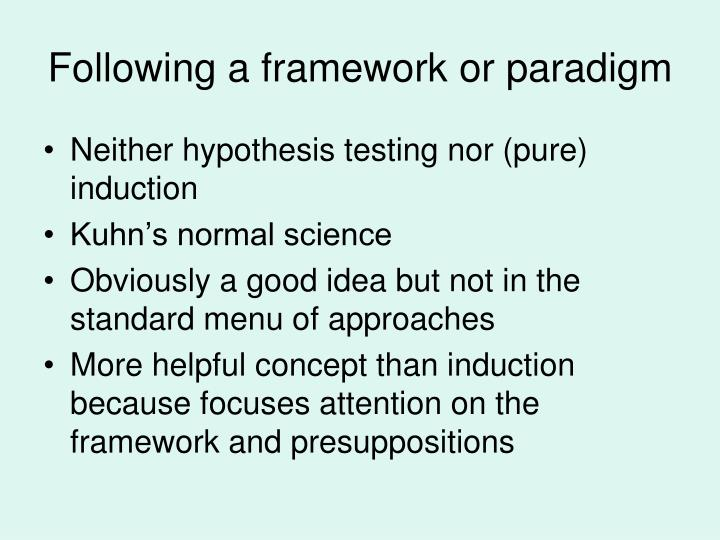 Following a framework or paradigm