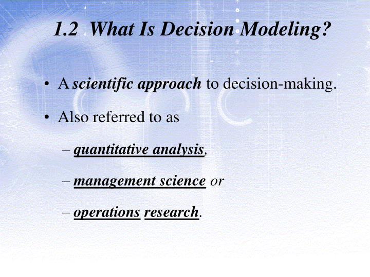 1.2  What Is Decision Modeling?