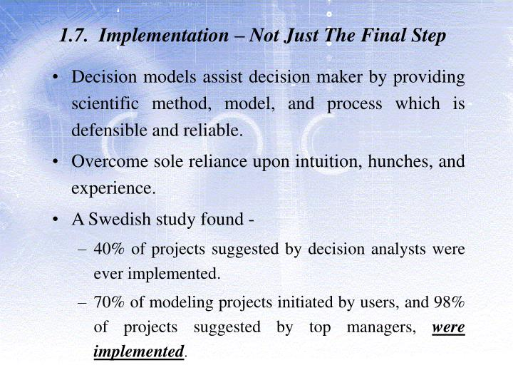 1.7.  Implementation – Not Just The Final Step