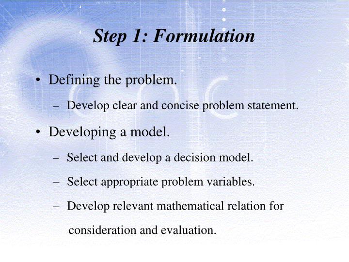 Step 1: Formulation