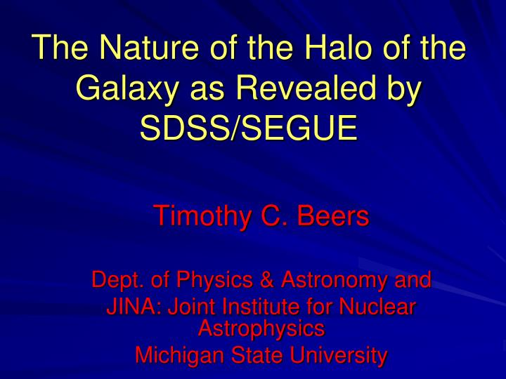 The nature of the halo of the galaxy as revealed by sdss segue