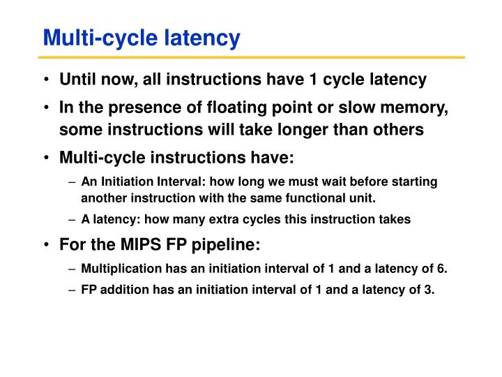 Multi-cycle latency