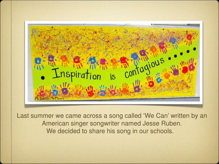 Last summer we came across a song called 'We Can' written by an American singer songwriter named Jesse Ruben.