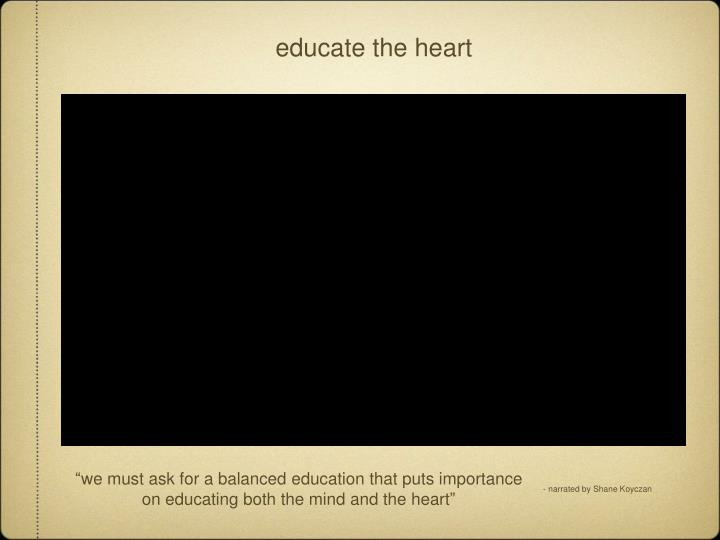 educate the heart