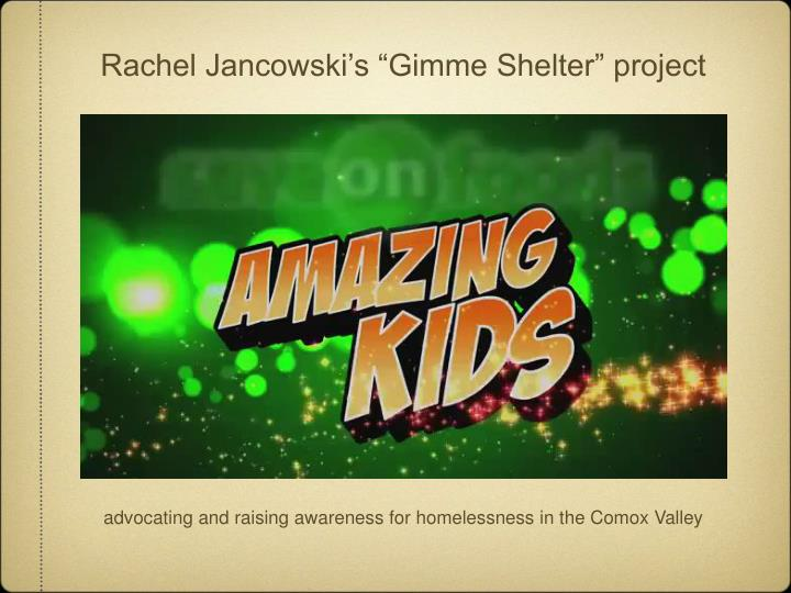 "Rachel Jancowski's ""Gimme Shelter"" project"