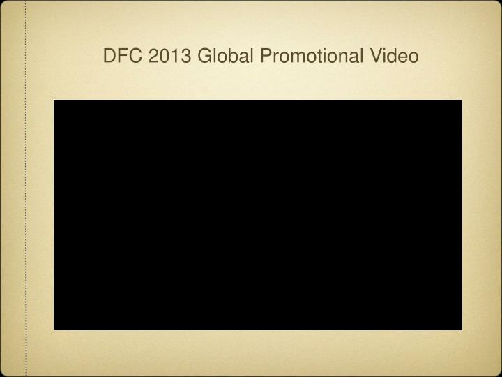 DFC 2013 Global Promotional Video