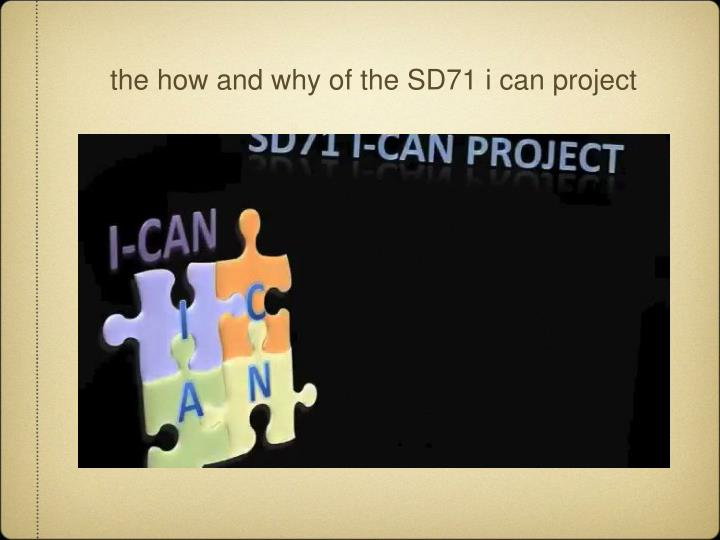 the how and why of the SD71 i can project