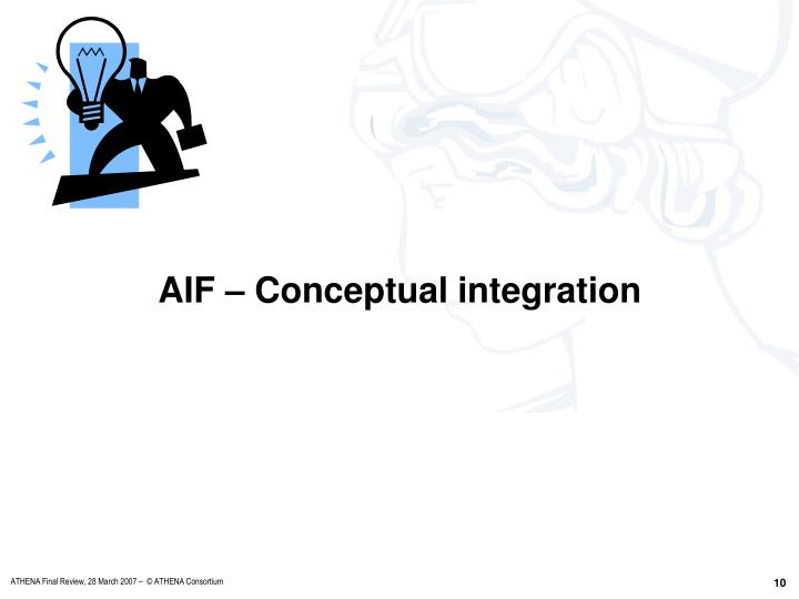AIF – Conceptual integration