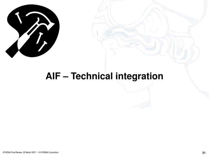 AIF – Technical integration