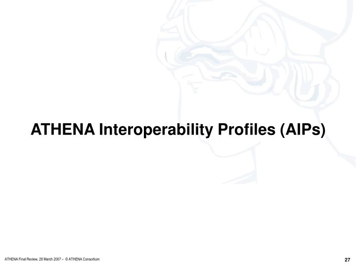 ATHENA Interoperability Profiles (AIPs)