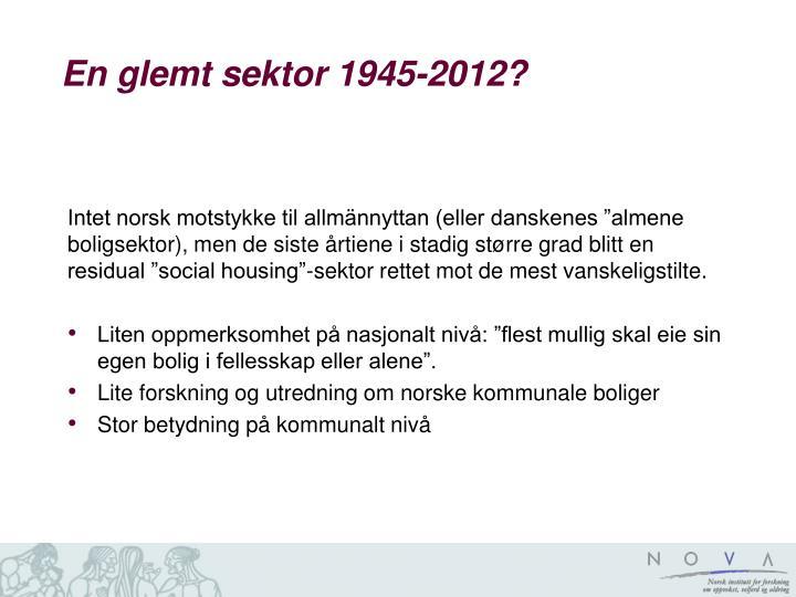 En glemt sektor 1945-2012?