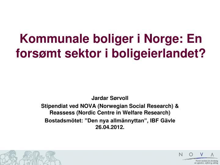 Kommunale boliger i Norge: En forsømt sektor i boligeierlandet?