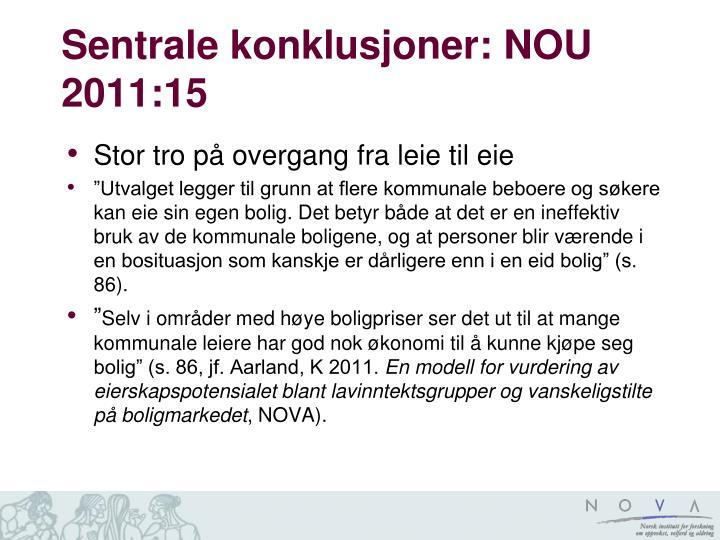 Sentrale konklusjoner: NOU 2011:15