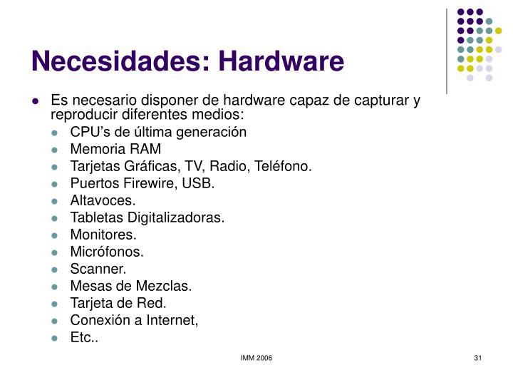 Necesidades: Hardware