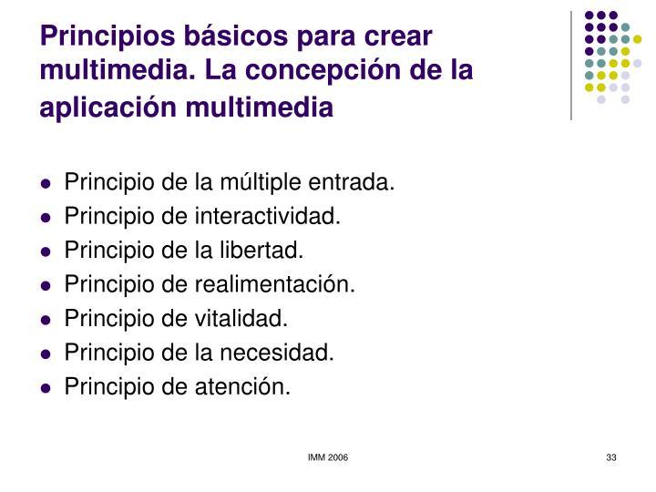 Principios básicos para crear multimedia. La concepción de la aplicación multimedia