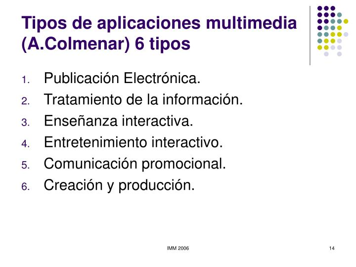 Tipos de aplicaciones multimedia (A.Colmenar) 6 tipos