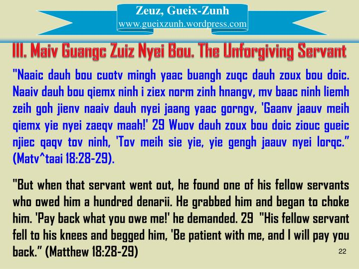 III. Maiv Guangc Zuiz Nyei Bou. The Unforgiving Servant