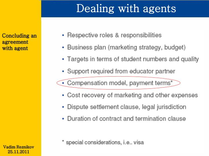 Dealing with agents
