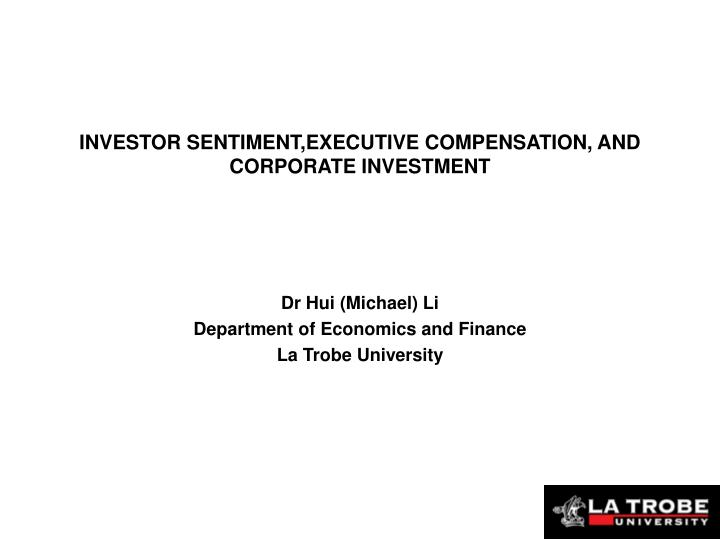 INVESTOR SENTIMENT,EXECUTIVE COMPENSATION, AND CORPORATE INVESTMENT