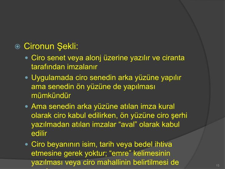 Cironun Şekli: