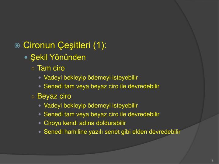 Cironun Çeşitleri (1):
