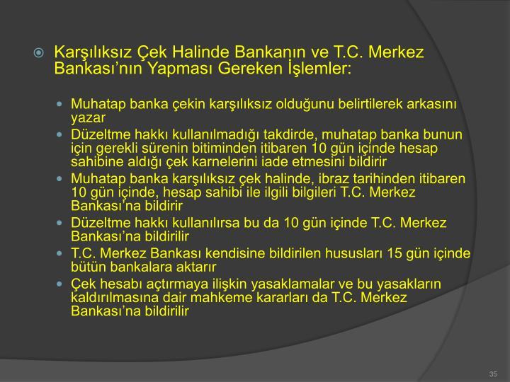 Karşılıksız Çek Halinde Bankanın ve T.C. Merkez Bankası'nın Yapması Gereken İşlemler: