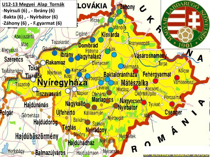 U12-13 Megyei  Alap  Tornák