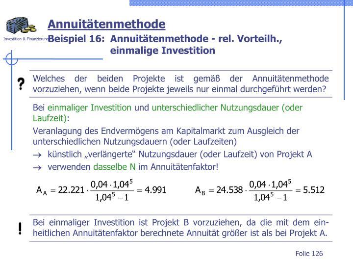 Welches der beiden Projekte ist gemäß der Annuitätenmethode vorzuziehen, wenn beide Projekte jeweils nur einmal durchgeführt werden?