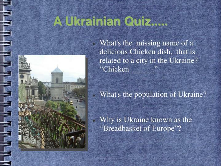 A Ukrainian Quiz.....