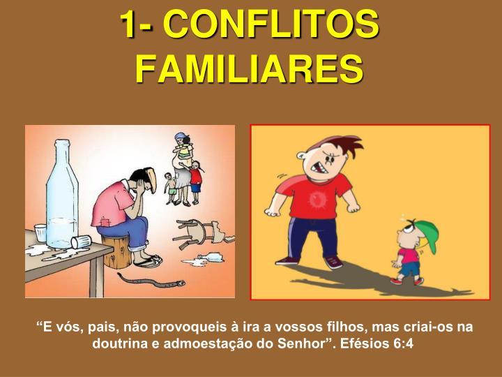 1- CONFLITOS FAMILIARES