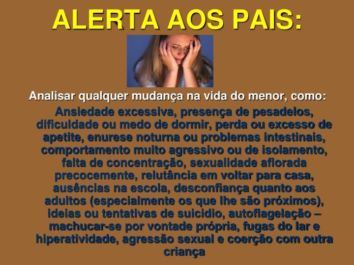 ALERTA AOS PAIS: