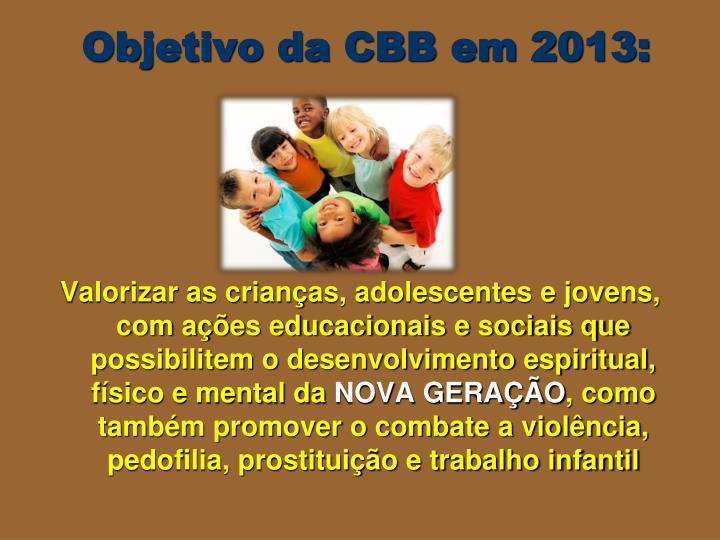 Objetivo da CBB em 2013: