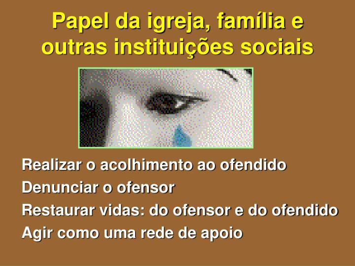 Papel da igreja, família e outras instituições sociais