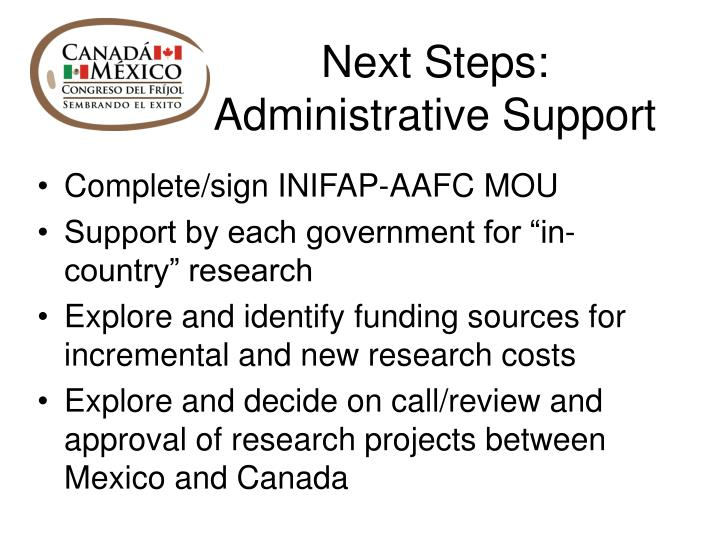 Next Steps: 	Administrative Support