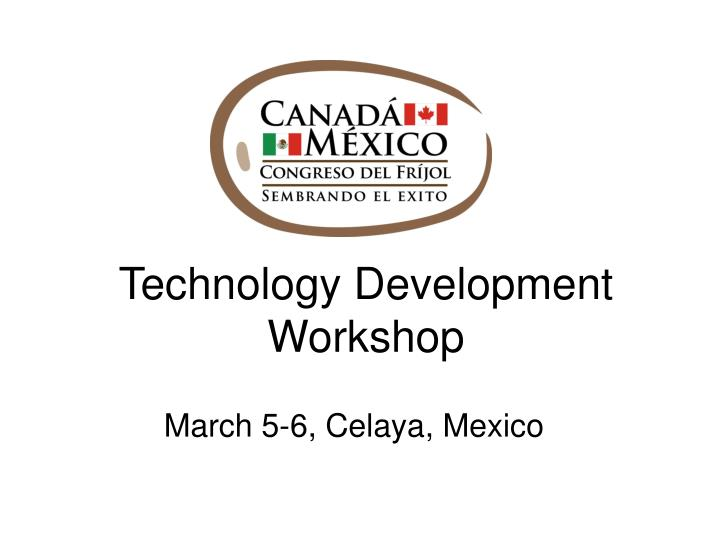 Technology Development Workshop
